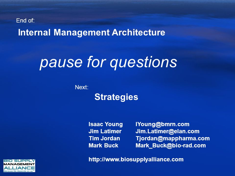 pause for questions Internal Management Architecture Strategies