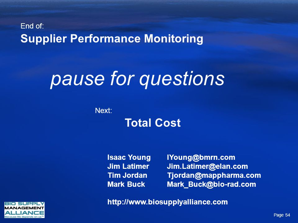 pause for questions Supplier Performance Monitoring Total Cost End of: