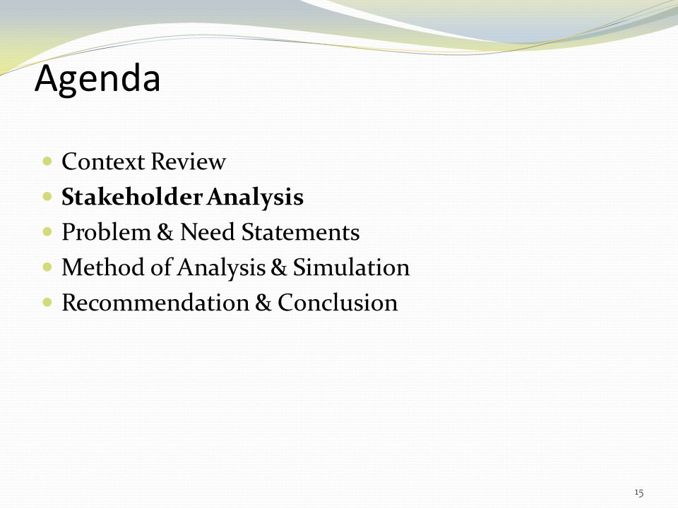 Agenda Context Review Stakeholder Analysis Problem & Need Statements