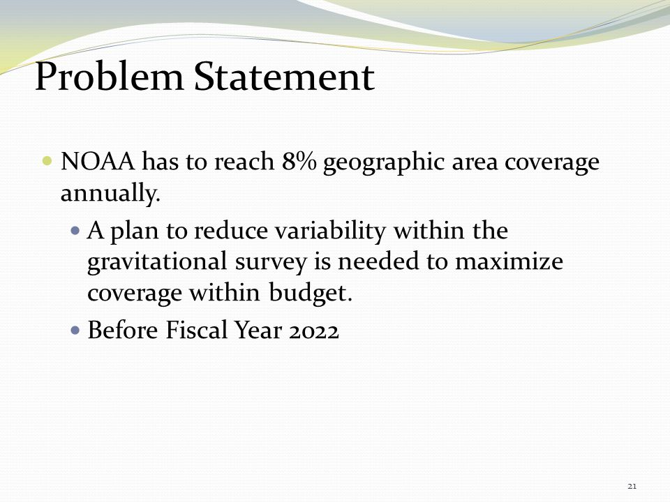 Problem Statement NOAA has to reach 8% geographic area coverage annually.