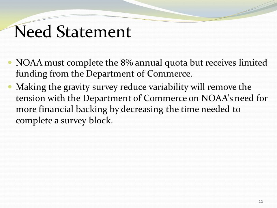 Need Statement NOAA must complete the 8% annual quota but receives limited funding from the Department of Commerce.