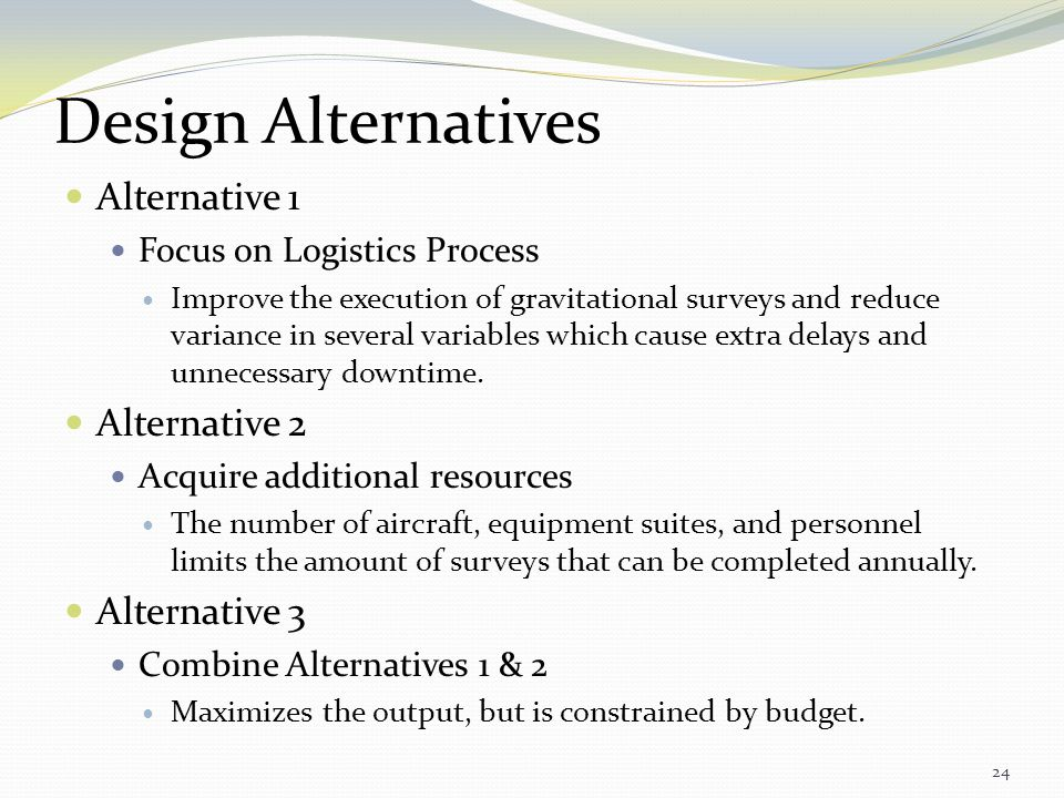 Design Alternatives Alternative 1 Alternative 2 Alternative 3