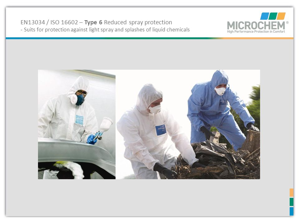 EN13034 / ISO 16602 – Type 6 Reduced spray protection - Suits for protection against light spray and splashes of liquid chemicals