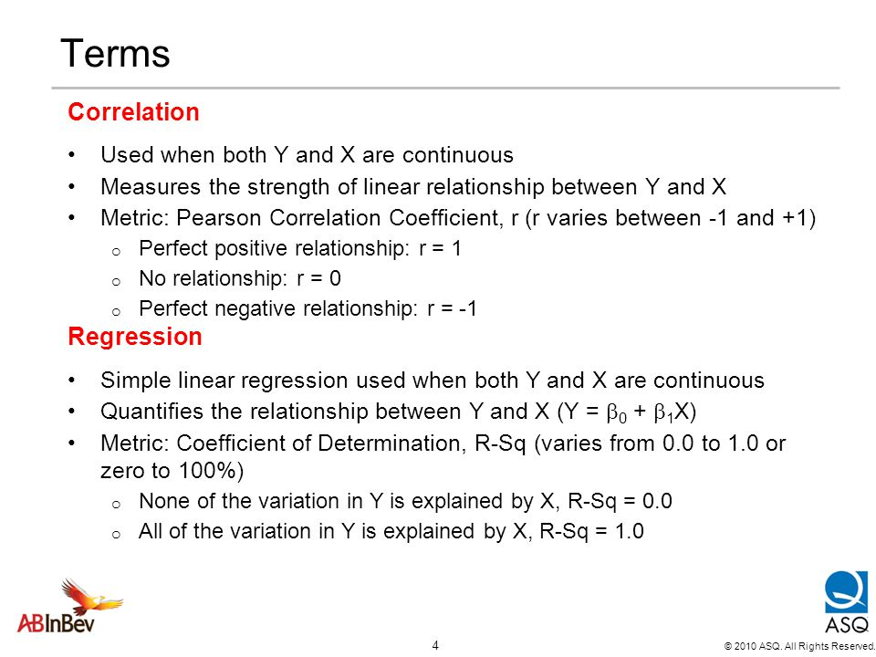 Terms Correlation Regression Used when both Y and X are continuous
