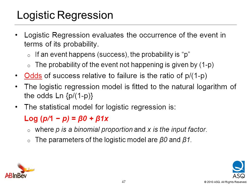 Logistic Regression Log (p/1 − p) = β0 + β1x