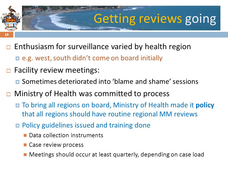 Getting reviews going Enthusiasm for surveillance varied by health region. e.g. west, south didn't come on board initially.
