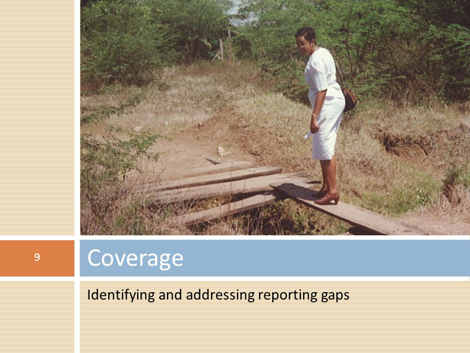 Coverage Identifying and addressing reporting gaps