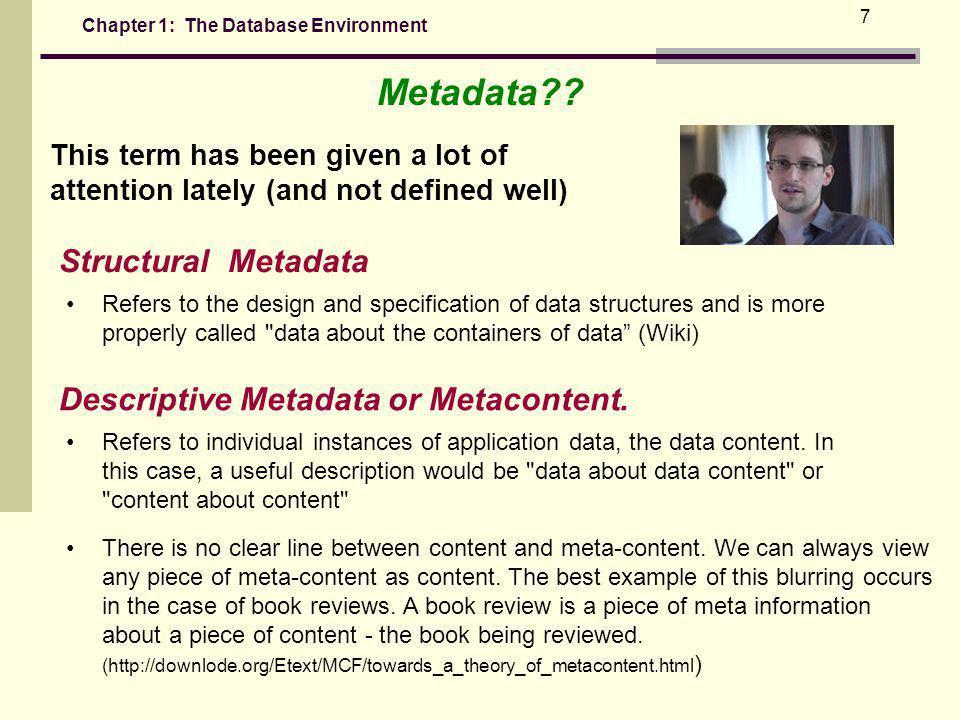 Metadata Structural Metadata Descriptive Metadata or Metacontent.