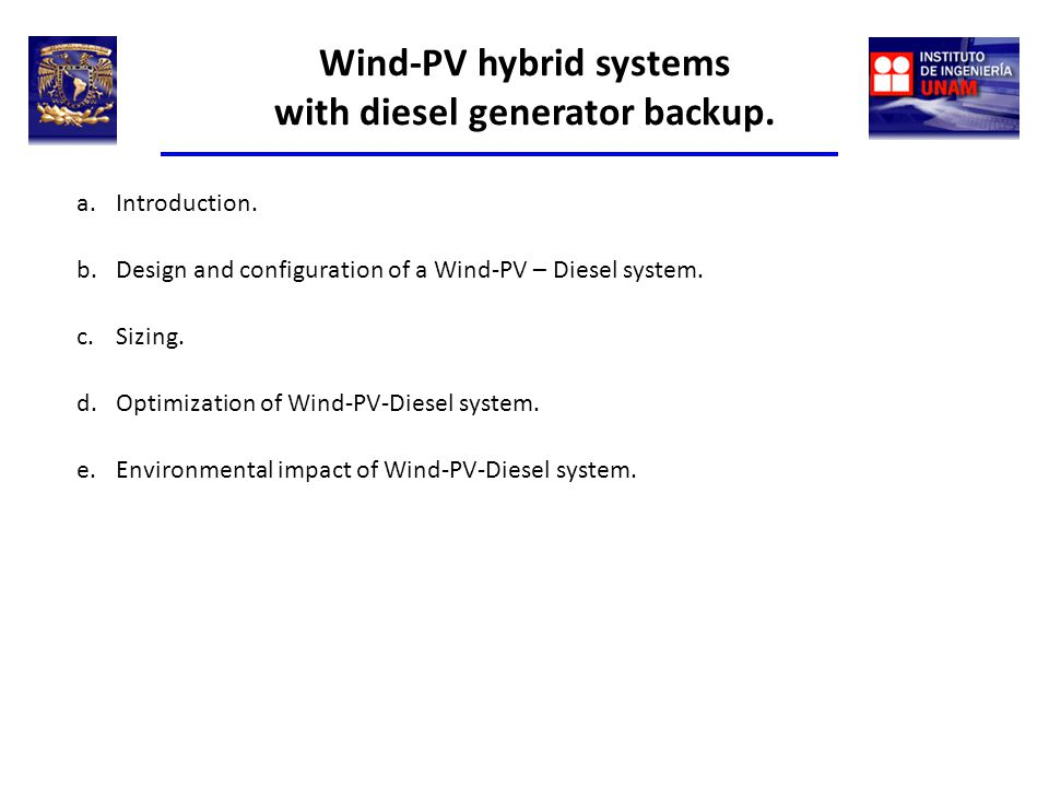 Wind-PV hybrid systems with diesel generator backup.