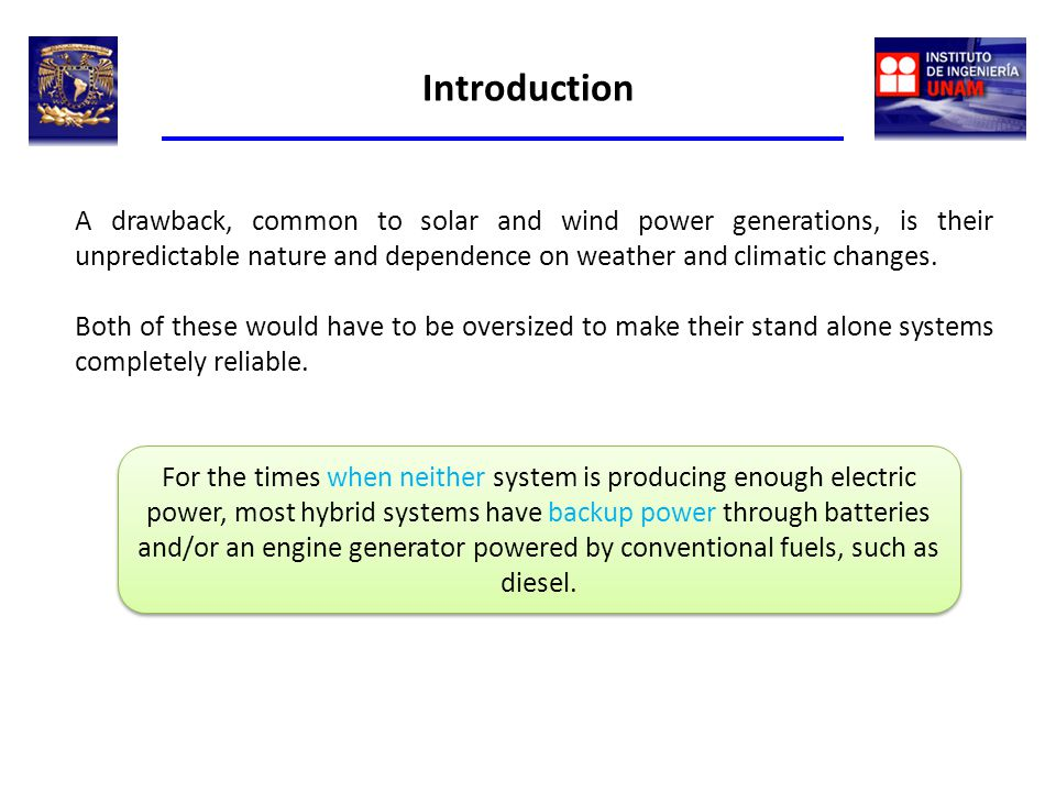 Introduction A drawback, common to solar and wind power generations, is their unpredictable nature and dependence on weather and climatic changes.