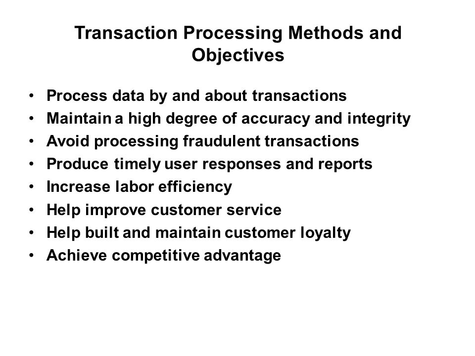 Transaction Processing Methods and Objectives