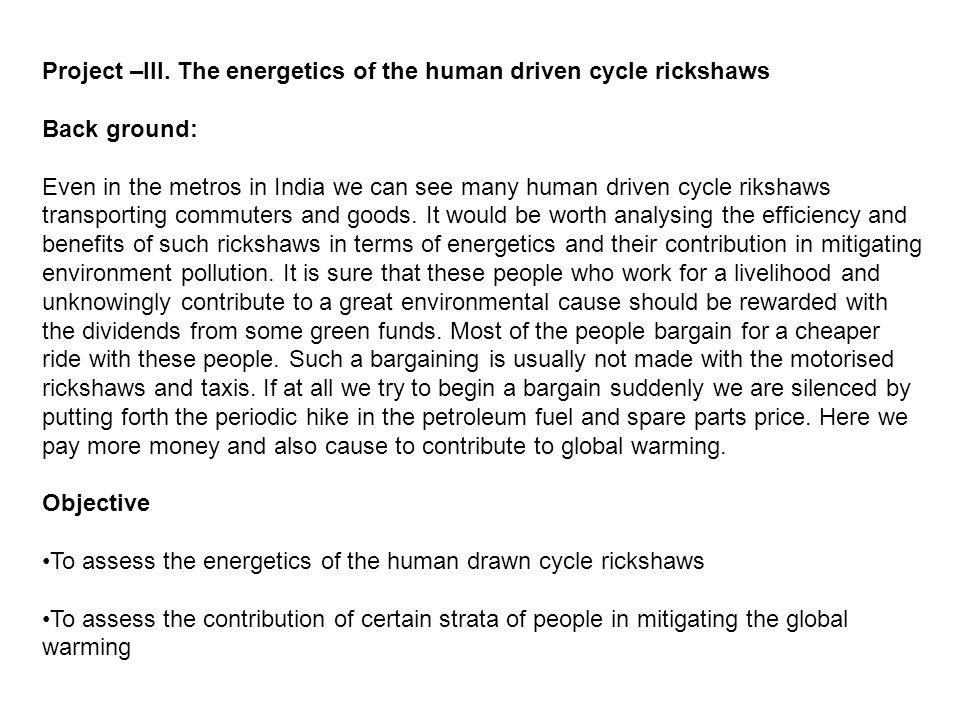Project –III. The energetics of the human driven cycle rickshaws