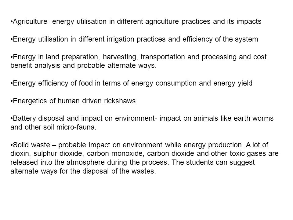 Agriculture- energy utilisation in different agriculture practices and its impacts