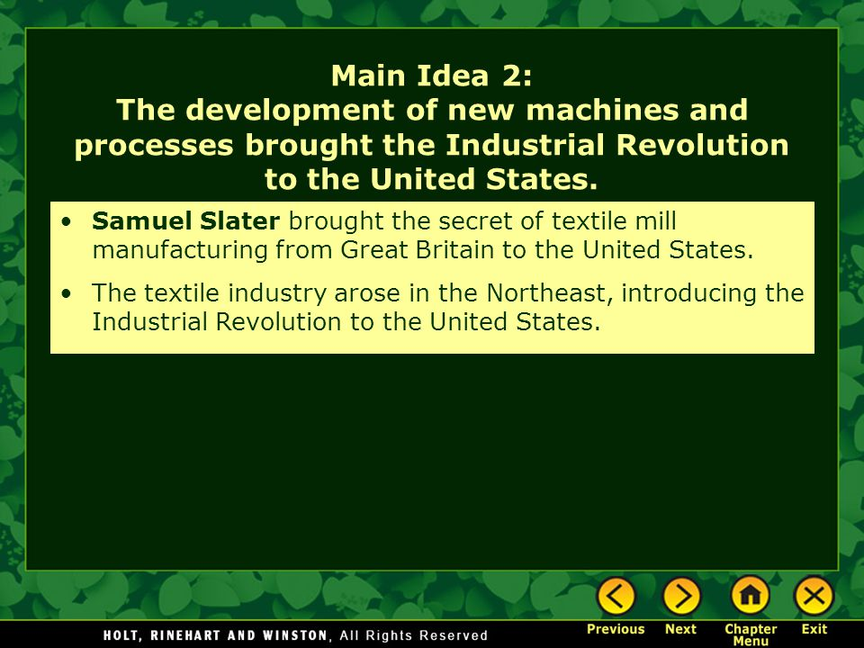 Main Idea 2: The development of new machines and processes brought the Industrial Revolution to the United States.