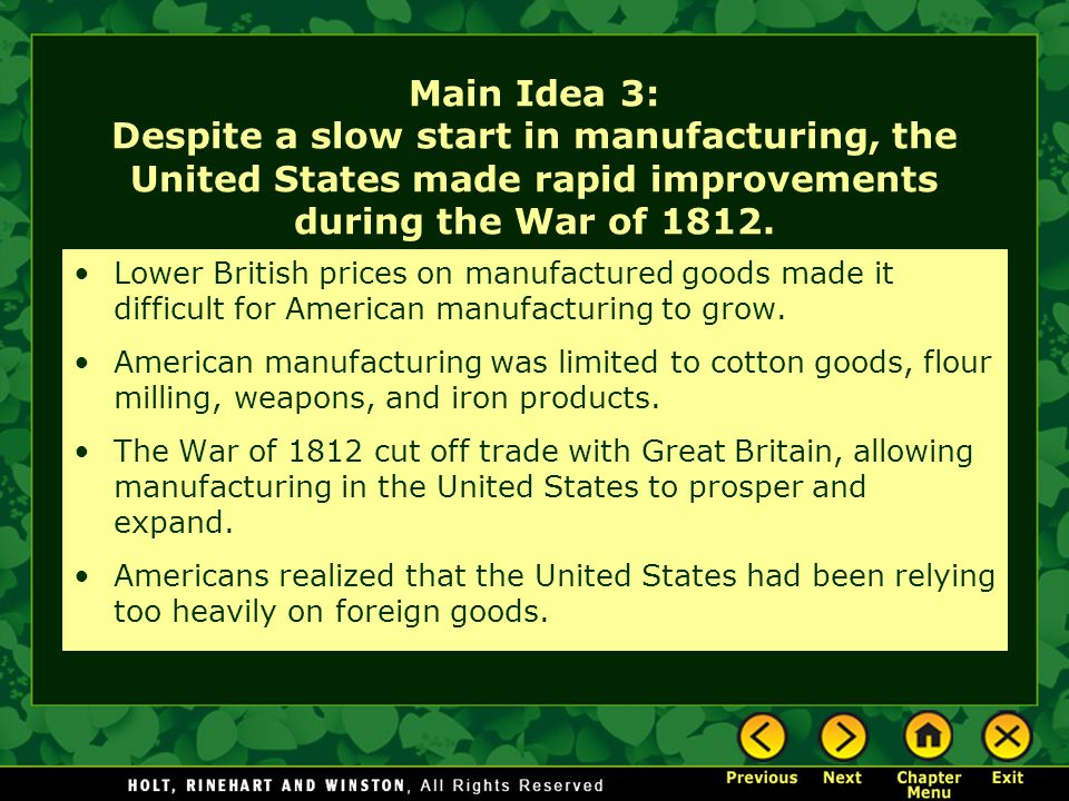 Main Idea 3: Despite a slow start in manufacturing, the United States made rapid improvements during the War of 1812.