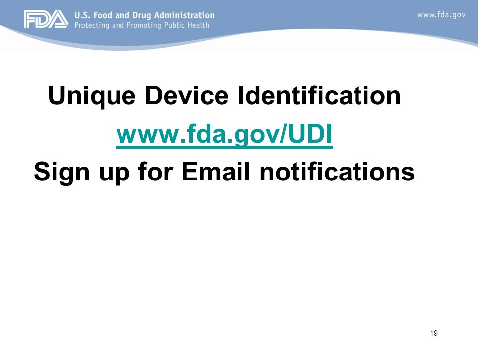Unique Device Identification Sign up for Email notifications