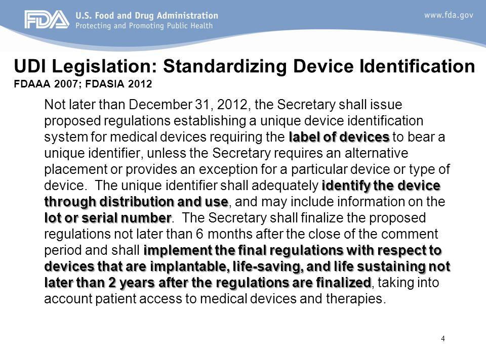 UDI Legislation: Standardizing Device Identification FDAAA 2007; FDASIA 2012