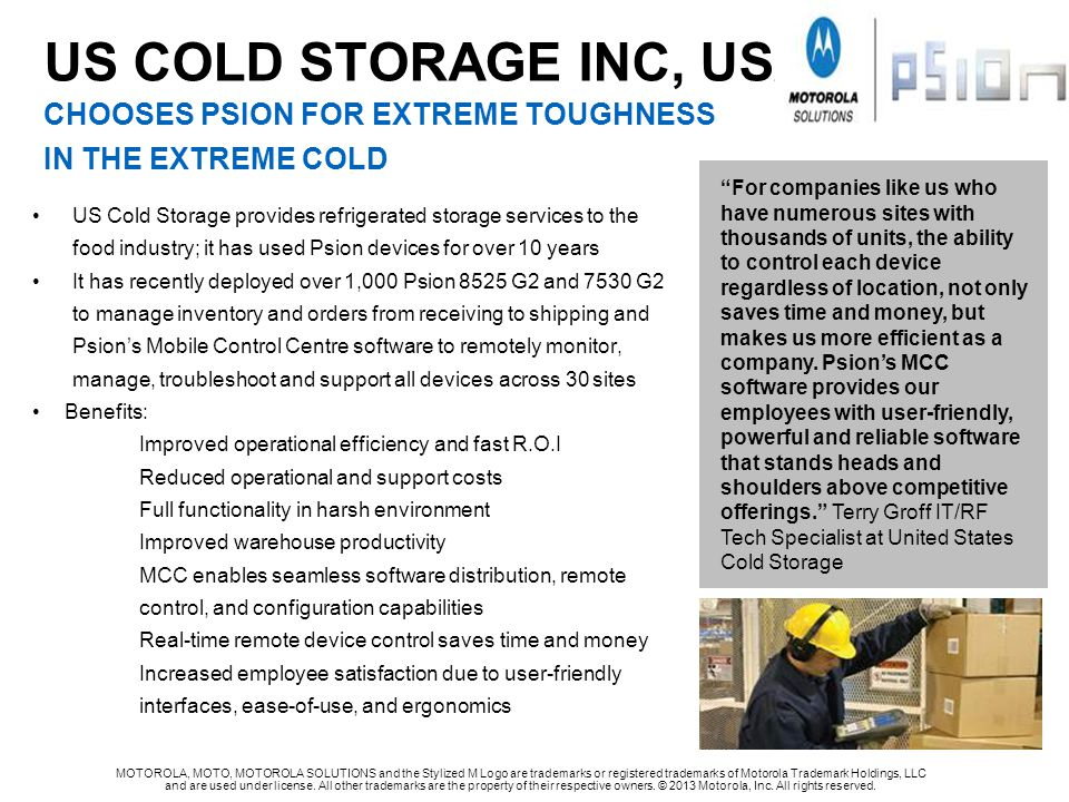US COLD STORAGE INC, USA CHOOSES PSION FOR EXTREME TOUGHNESS IN THE EXTREME COLD