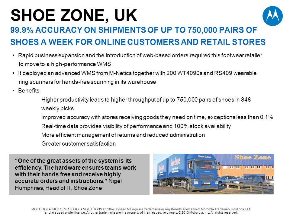 SHOE ZONE, UK 99.9% ACCURACY on shipments of UP TO 750,000 PAIRS OF SHOES A WEEK FOR ONLINE CUSTOMERS AND RETAIL STORES