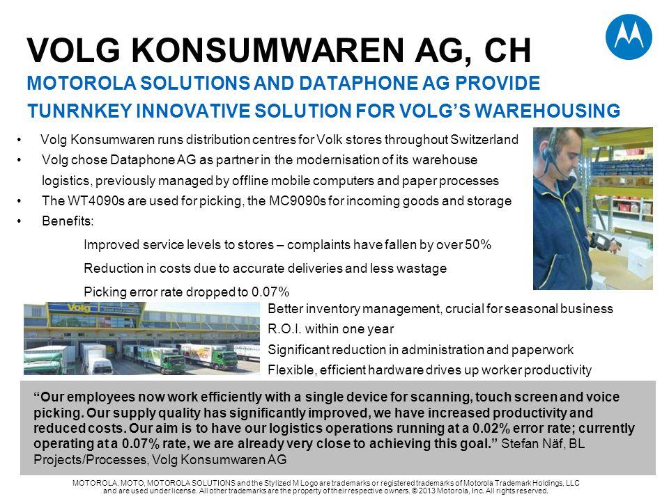 VOLG KONSUMWAREN AG, CH MOTOROLA SOLUTIONS AND DATAPHONE AG PROVIDE TUNRNKEY INNOVATIVE SOLUTION FOR VOLG'S WAREHOUSING