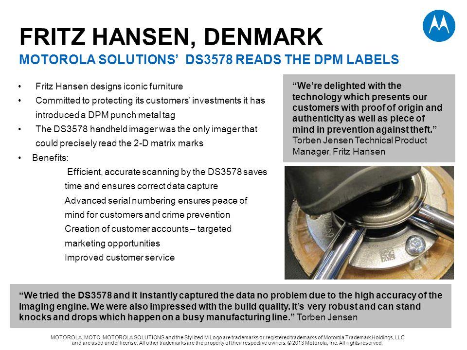 FRITZ HANSEN, DENMARK motorola solutions' DS3578 READs THE DPM LABELS