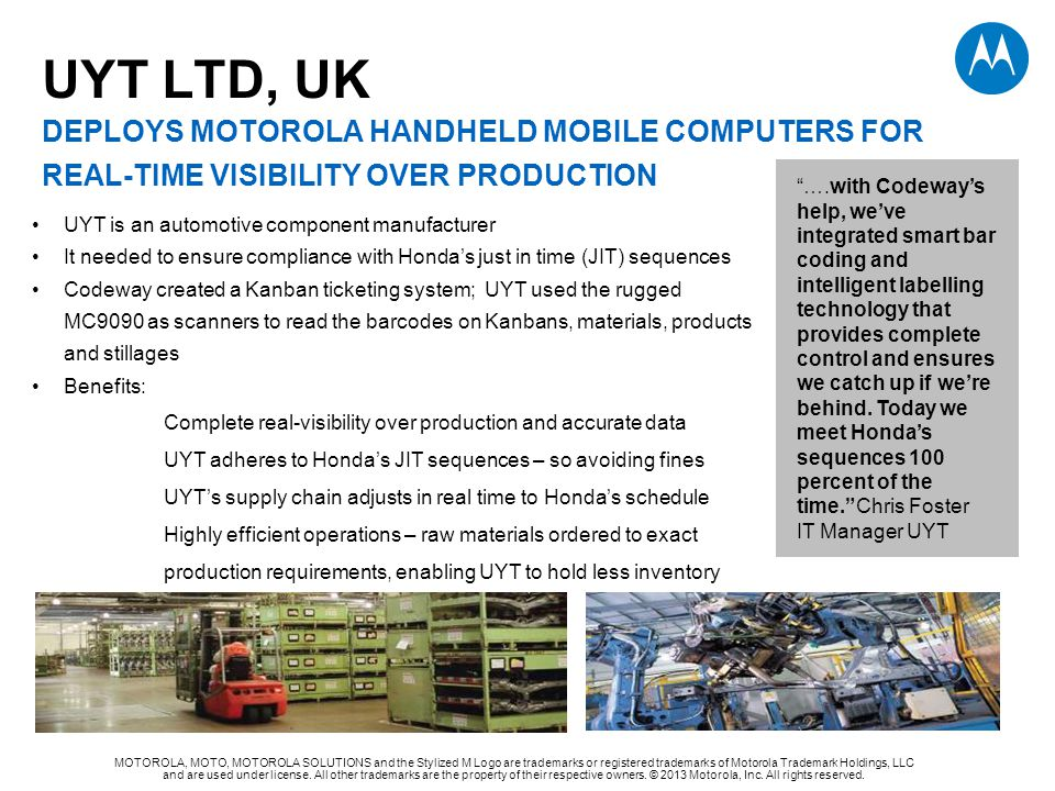 UYT LTD, UK DEPLOYS MOTOROLA HANDHELD MOBILE COMPUTERS FOR REAL-TIME VISIBILITY OVER PRODUCTION