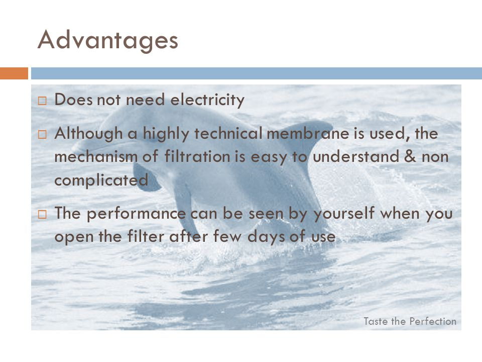 Advantages Does not need electricity