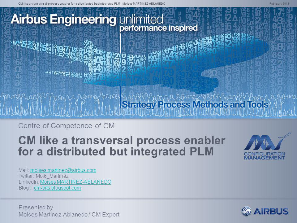 CM like a transversal process enabler for a distributed but integrated PLM - Moises MARTINEZ-ABLANEDO