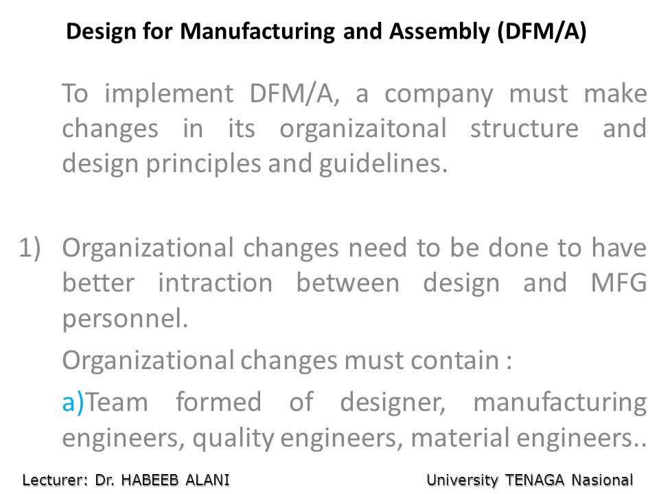 Design for Manufacturing and Assembly (DFM/A)