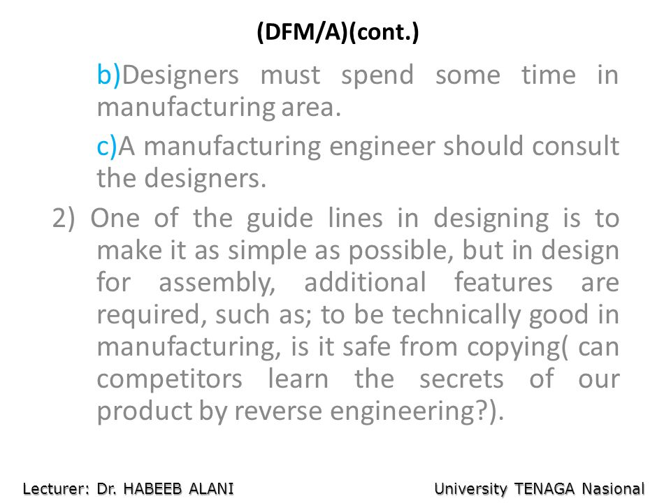 b)Designers must spend some time in manufacturing area.