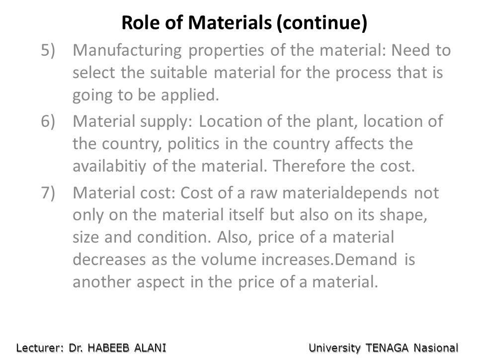 Role of Materials (continue)
