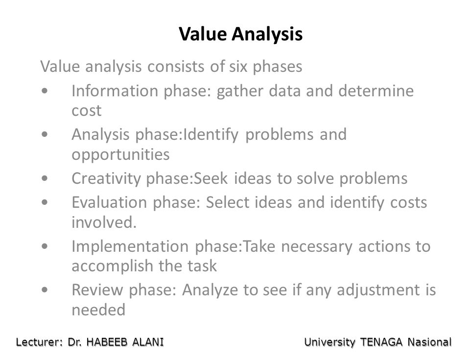 Value Analysis Value analysis consists of six phases