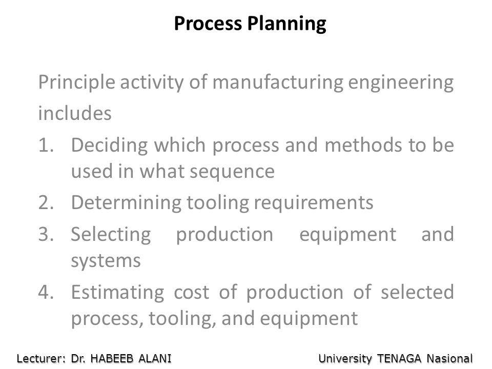 Principle activity of manufacturing engineering includes