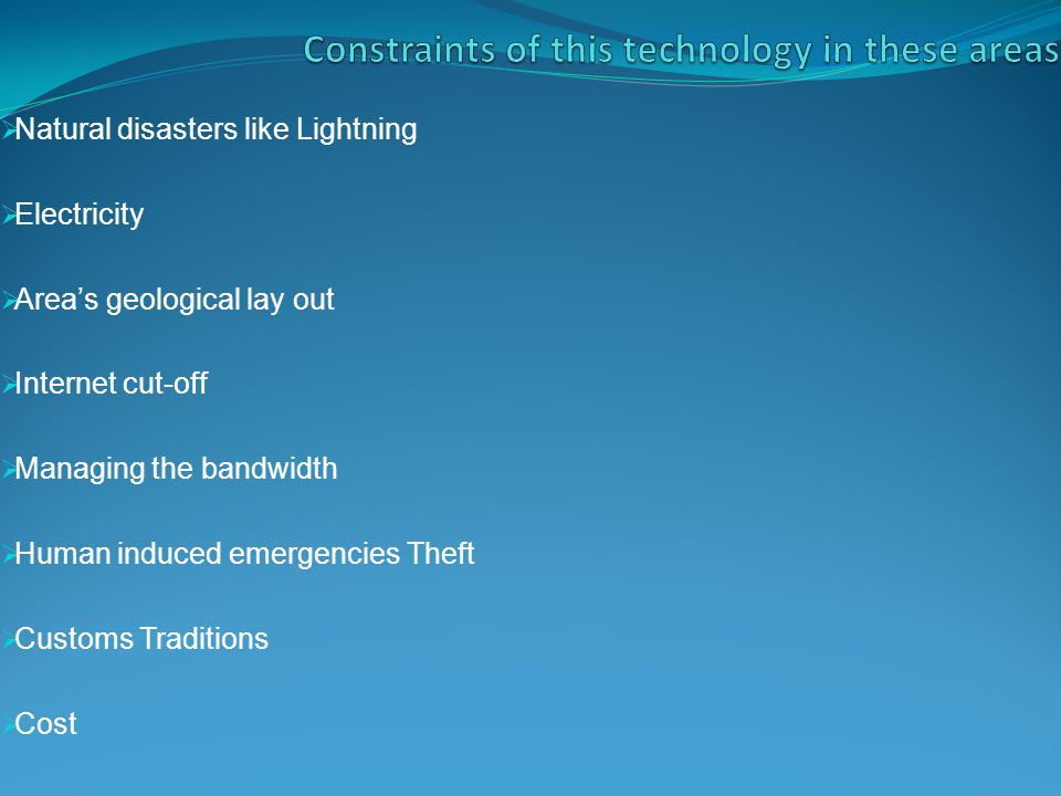 Constraints of this technology in these areas