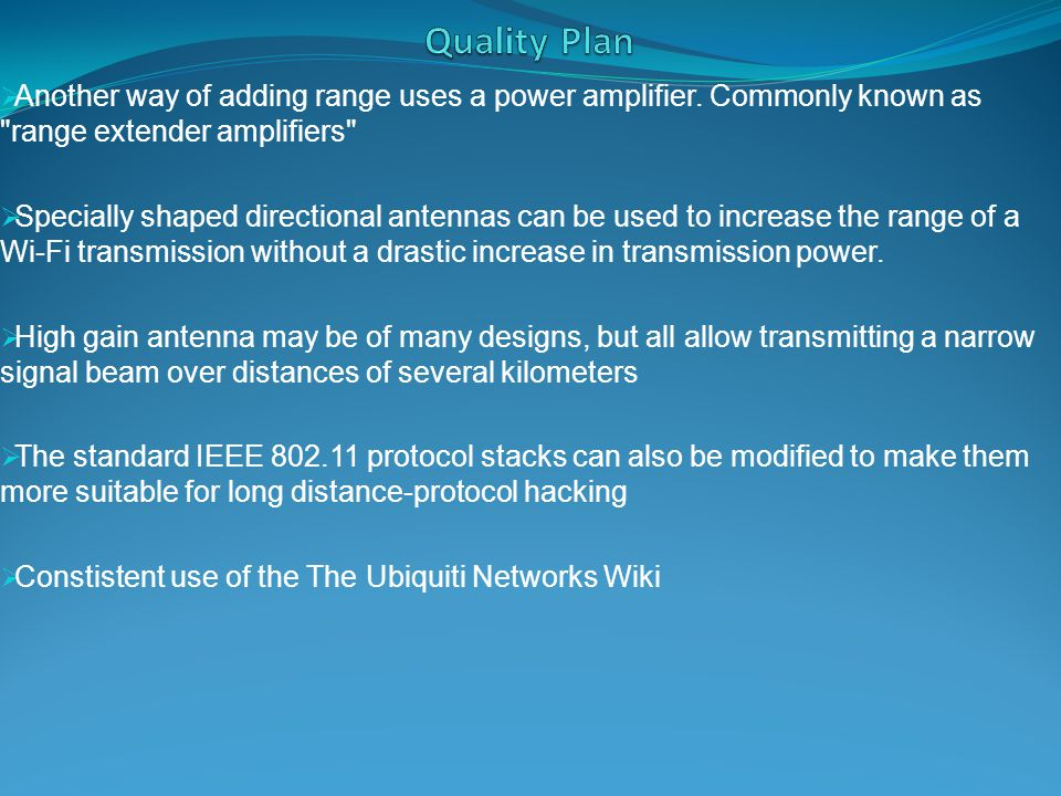 Quality Plan Another way of adding range uses a power amplifier. Commonly known as range extender amplifiers