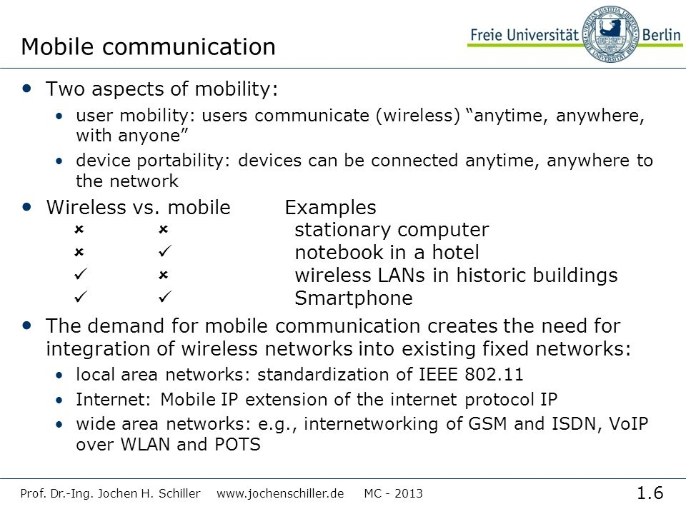 Mobile communication Two aspects of mobility: