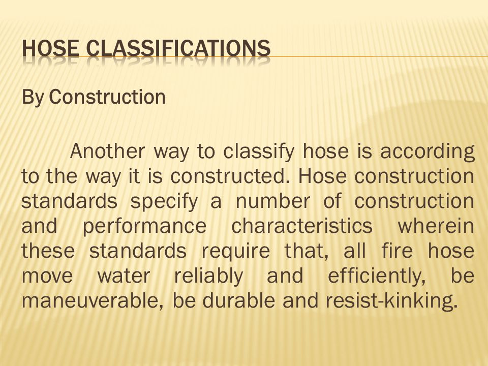 HOSE CLASSIFICATIONS By Construction.