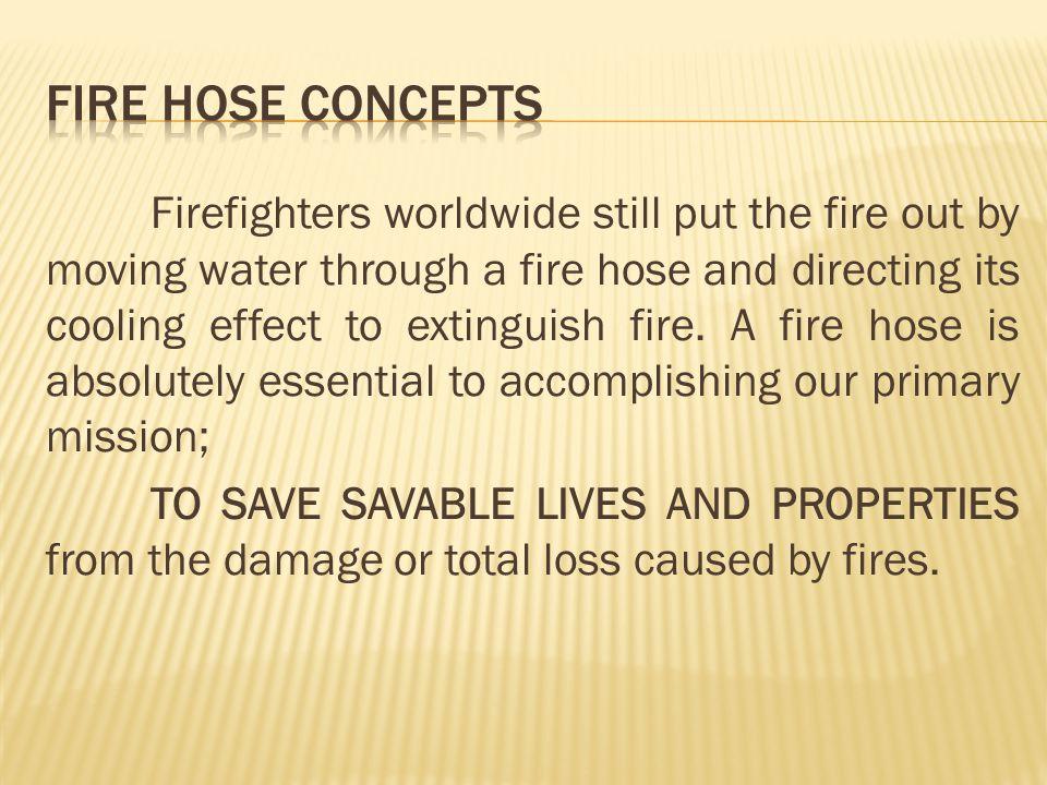 FIRE HOSE CONCEPTS