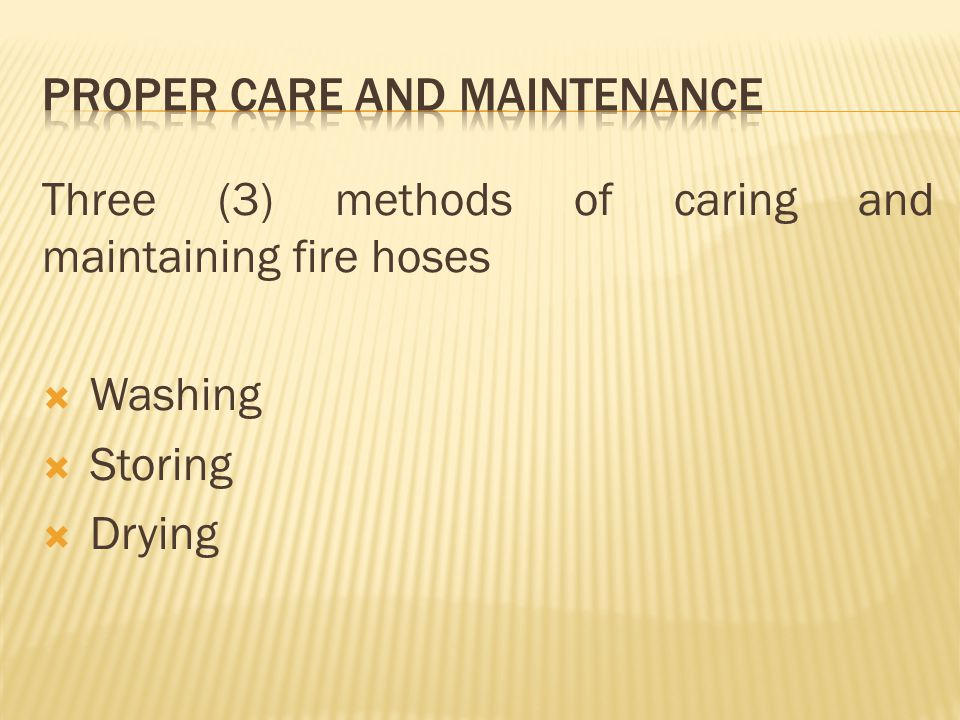 PROPER CARE AND MAINTENANCE