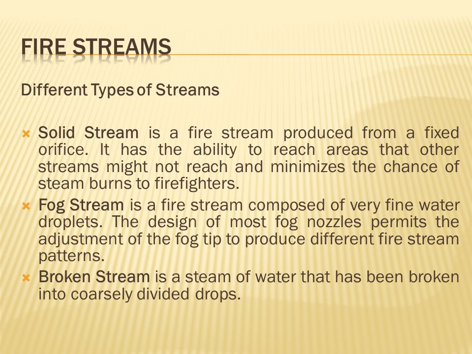FIRE STREAMS Different Types of Streams