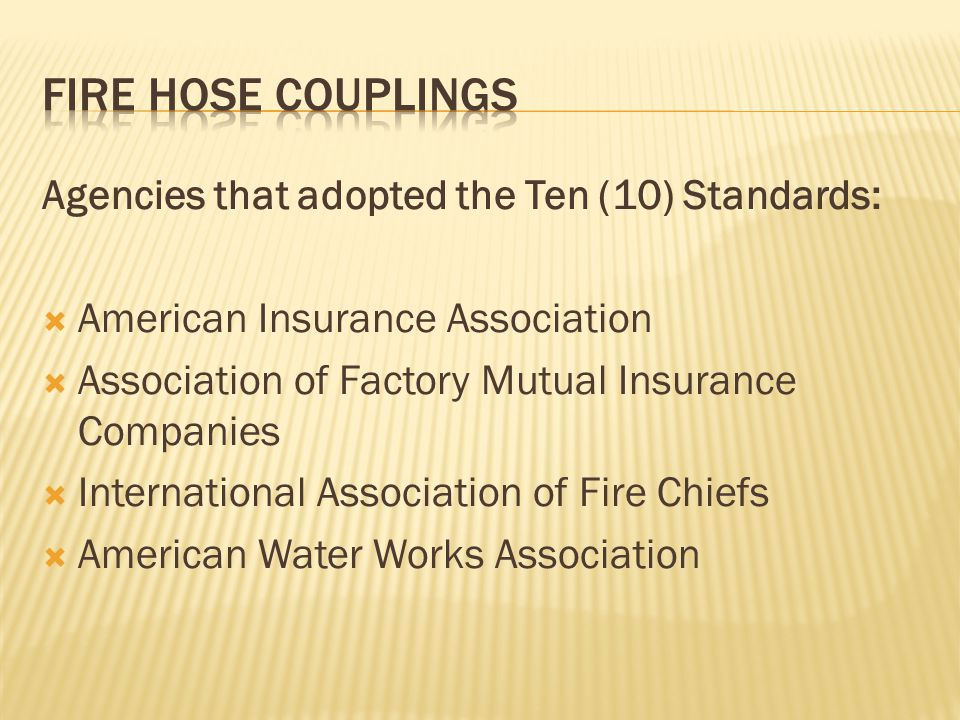 FIRE HOSE COUPLINGS Agencies that adopted the Ten (10) Standards: