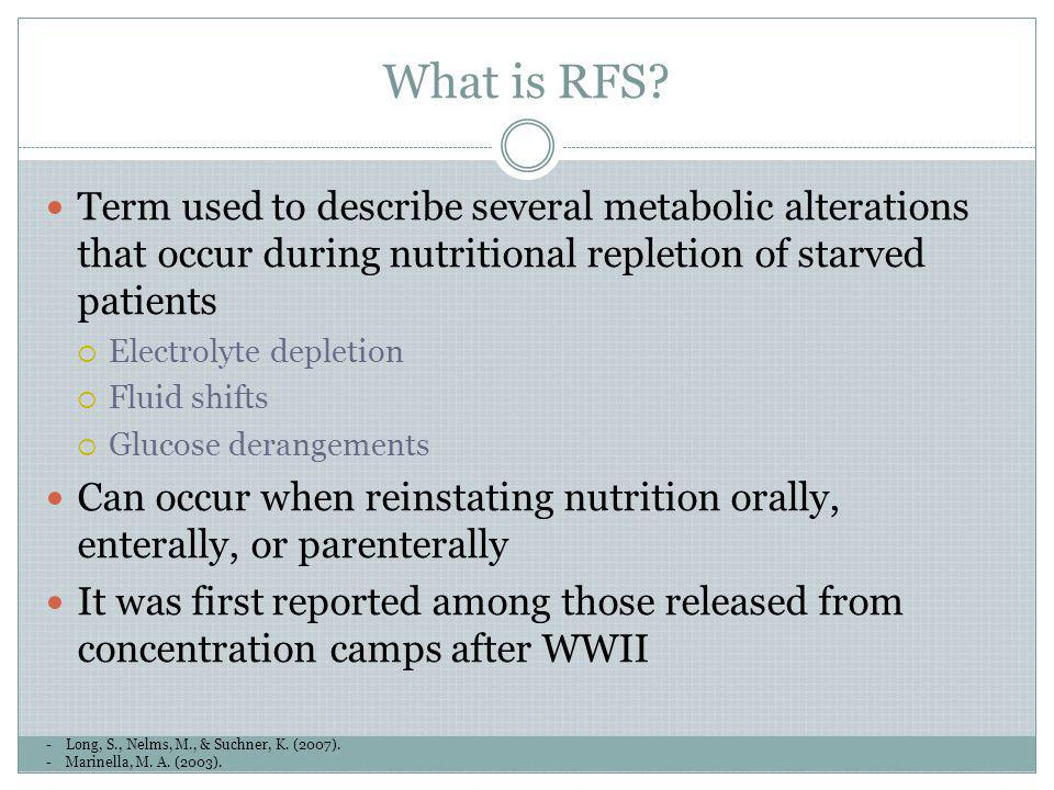 What is RFS Term used to describe several metabolic alterations that occur during nutritional repletion of starved patients.
