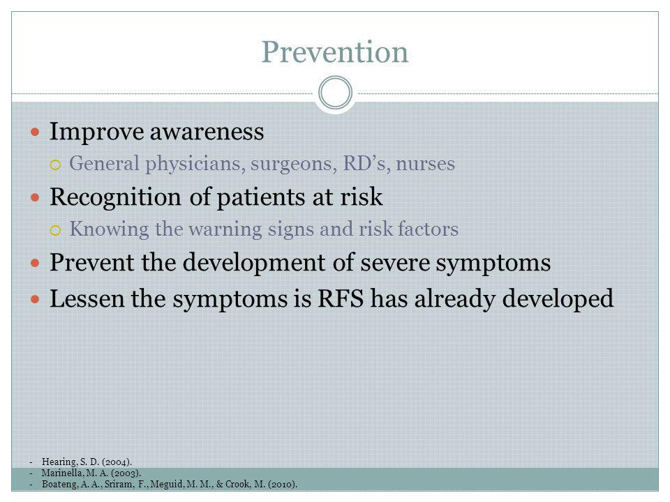 Prevention Improve awareness Recognition of patients at risk