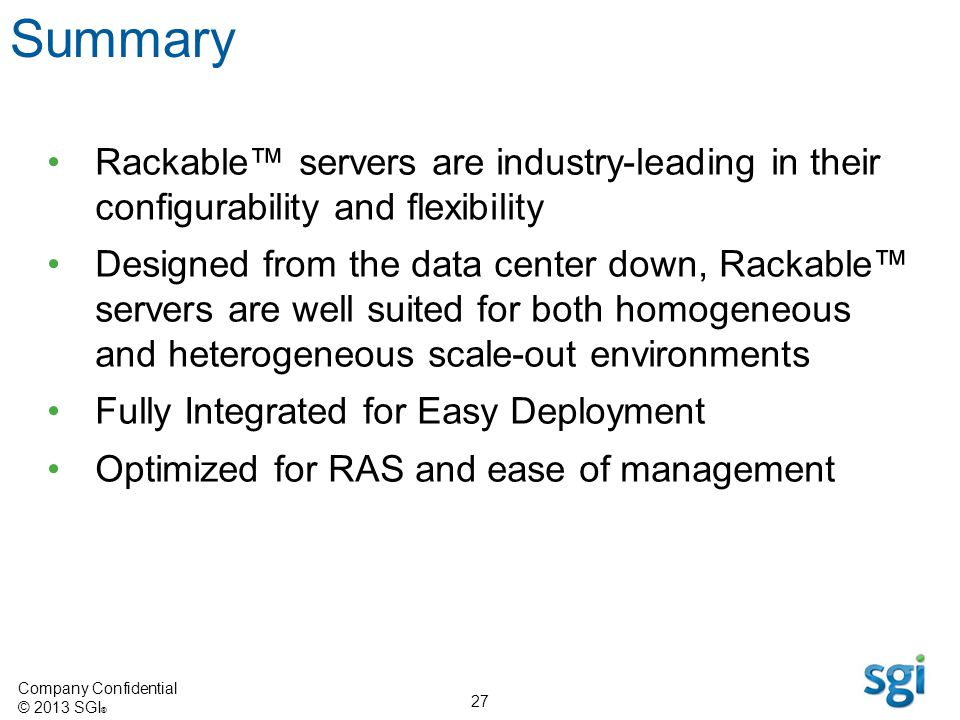 Summary Rackable™ servers are industry-leading in their configurability and flexibility.