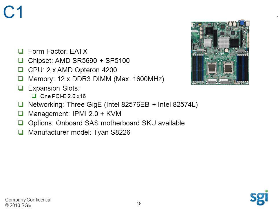 C1 Form Factor: EATX Chipset: AMD SR5690 + SP5100