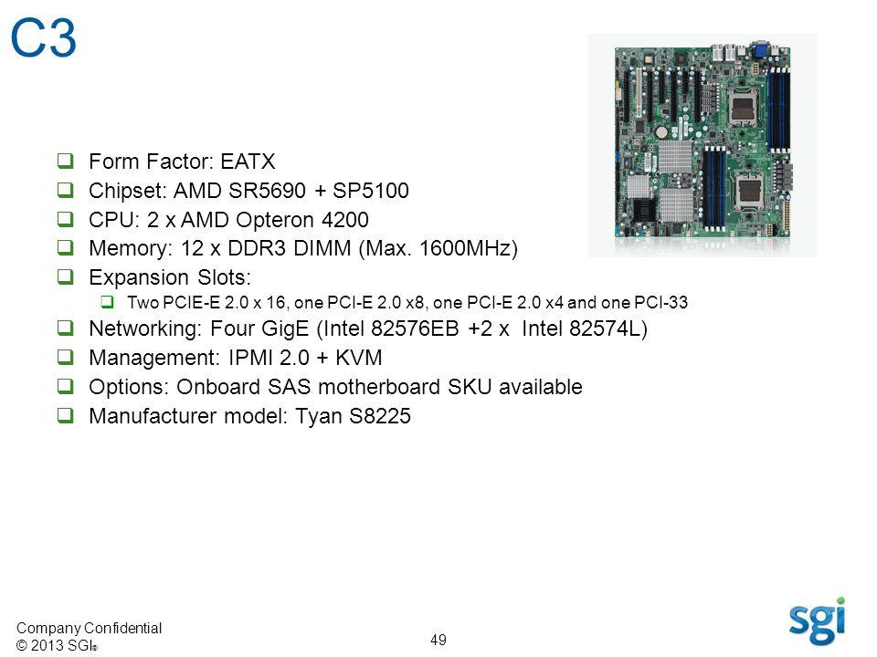 C3 Form Factor: EATX Chipset: AMD SR5690 + SP5100