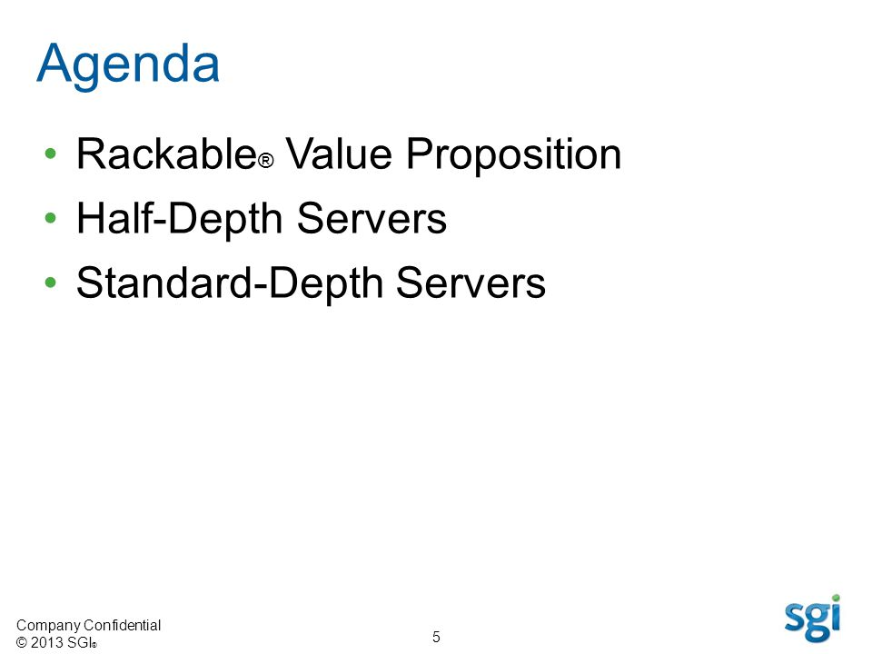 Agenda Rackable® Value Proposition Half-Depth Servers