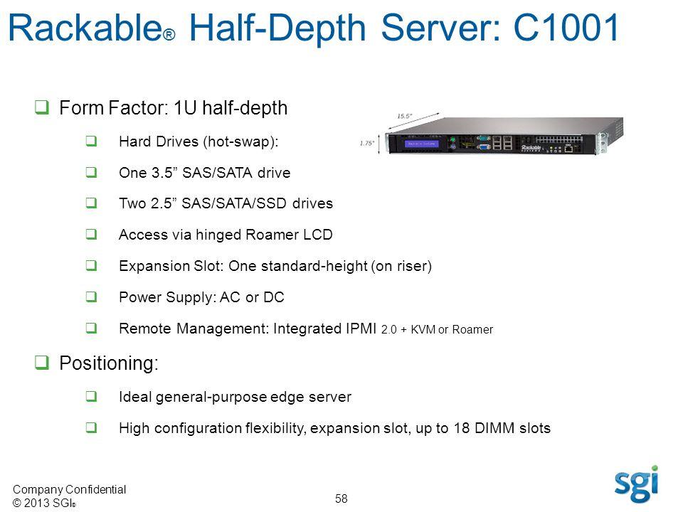 Rackable® Half-Depth Server: C1001