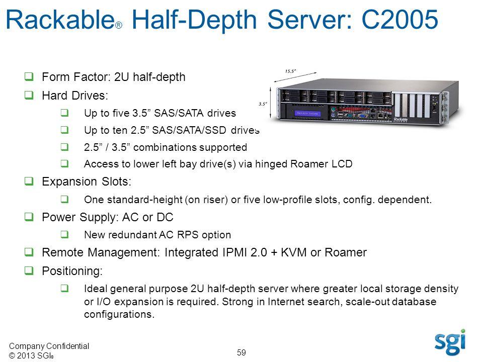 Rackable® Half-Depth Server: C2005