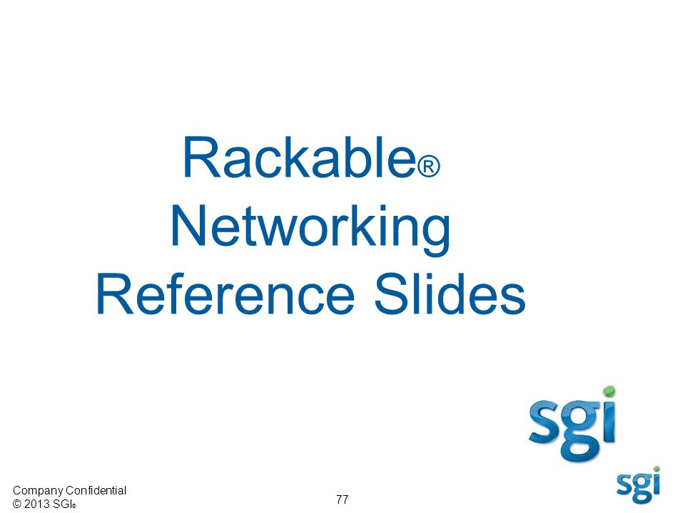 Rackable® Networking Reference Slides